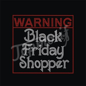Warning Black Friday Shopper Letter Rhinestone Hotfix Transfer