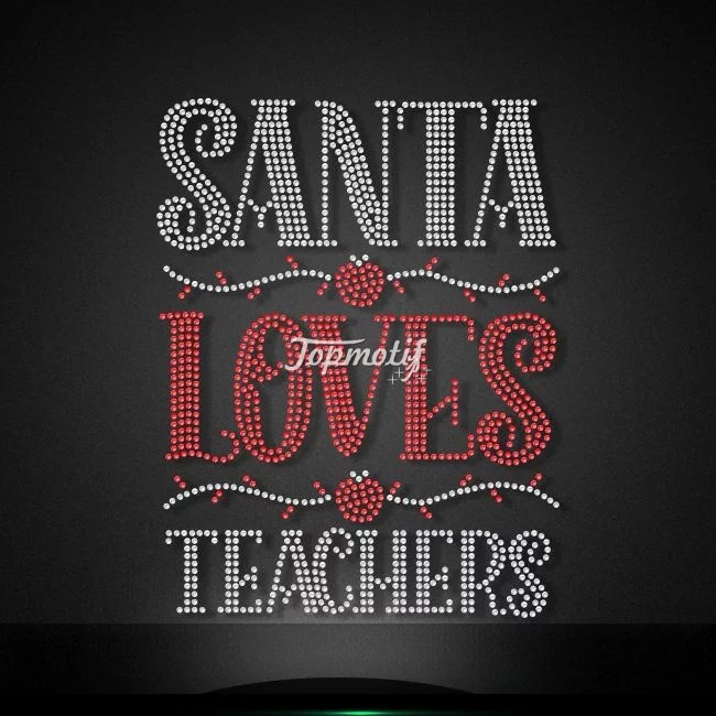 Santa loves teachers rhinestone heat hot fix transfers