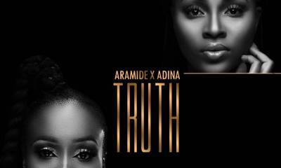 "New Music: Aramide ft. Adina - ""Truth"""