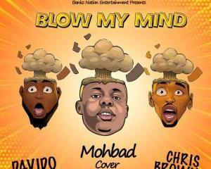 Mohbad – Blow My Mind (Davido, Chris Brown Cover)