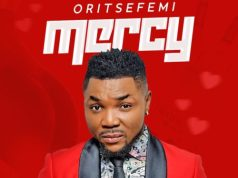 DOWNLOAD MP3 Oritse Femi Mercy