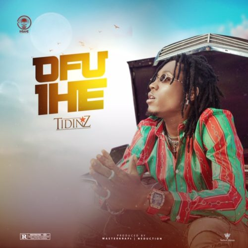 DOWNLOAD MP3: Tidinz – Ofu Ihe