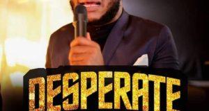 DOWNLOAD MP3: UC Godswill – Desperate [Cover]