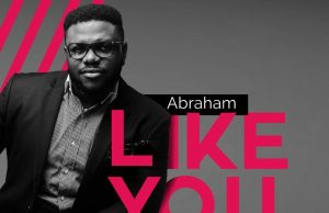 DOWNLOAD MP3 Abraham ft Faithful Georgewil Like You