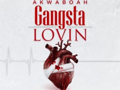 DOWNLOAD MP3: Akwaboah – Gangsta Lovin