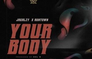 DOWNLOAD MP3: Jrealzy ft. Runtown - Your Body