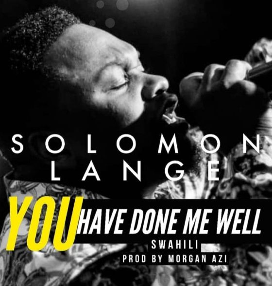 DOWNLOAD MP3; Solomon Lange – You Have Done Me Well