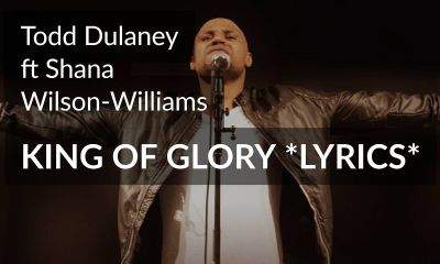 Todd Dulaney - King of Glory Ft. Shana Wilson topnaija download mp3