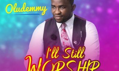 Oludemmy – I'll Still Worship