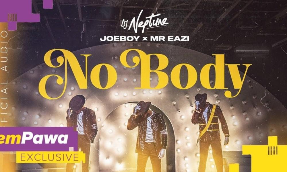 Download Mp3 Dj Neptune Nobody Ft Joeboy Mr Eazi Music Video Lyrics Thanks for checking out lyrics on naijaloaded, we so. nobody ft joeboy mr eazi music