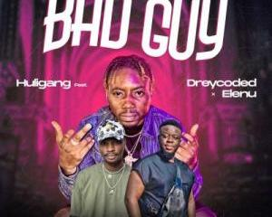 Huligang_-_Bad_Guy_Ft_Dreycoded_Elenu-TopNaija.ng
