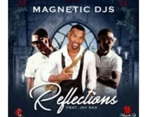 Magnetic_Djs_-_Reflections_Ft_Jay_Sax-TopNaija.ng