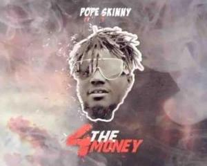 Pope_Skinny_-_4_The_Money_Ft_Shatta_Wale-TopNaija.ng
