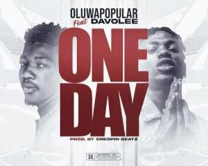 Oluwapopular_Ft_Davolee_-_One_Day-TopNaija.ng