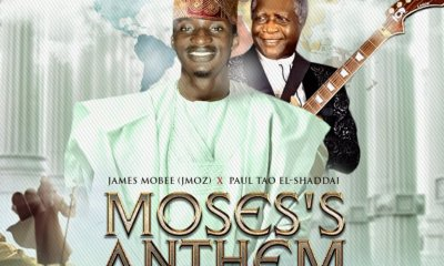 James Mobee – Moses'anthem (Ft. Paul Tao Elshaddai)-TopNaija.ng