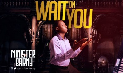 [Music + Video] Wait On You – Minister Barny-TopNaija.ng