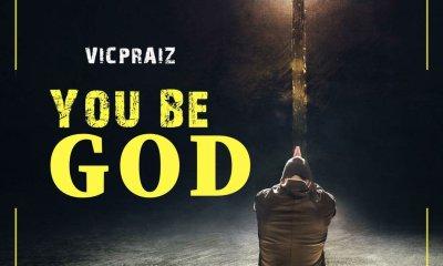 Vicpraiz – You Be God-TopNaija.ng