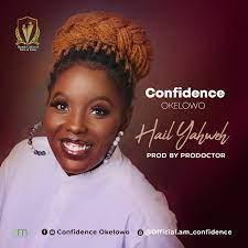 Confidence Okelowo – Hail Yahweh-TopNaija.ng