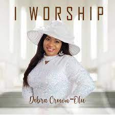 Debra Crown-Olu – I Worship-TopNaija.ng