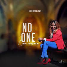No One Can Explain – Alice Sheila Jones-TopNaija.ng