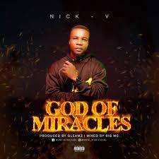 Nick-v – God Of Miracles-TopNaija.ng
