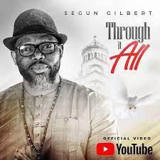 Through It All – Segun Gilbert-TopNaija.ng