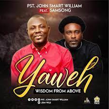 Yahweh – John Smart William ft. Samsong-TopNaija.ng