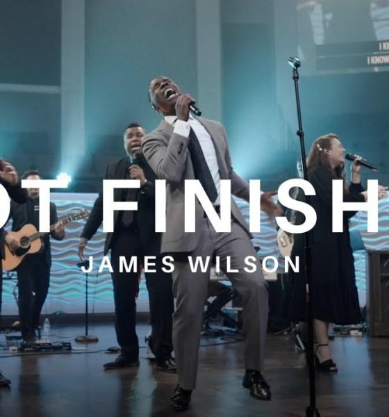 James Wilson – Not Finished-TopNaija.ng
