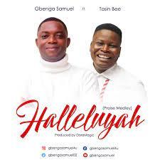 Gbenga Samuel – Halleluyah(Praise Medley) ft Tosin Bee-TopNaija.ng