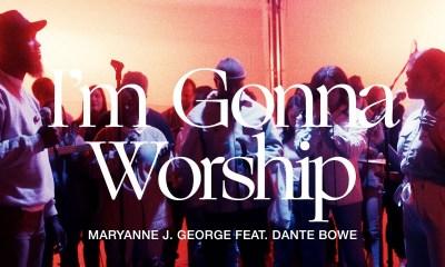 TRIBL – I'm Gonna Worship ft. Dante Bowe & Maryanne J. George-TopNaija.ng