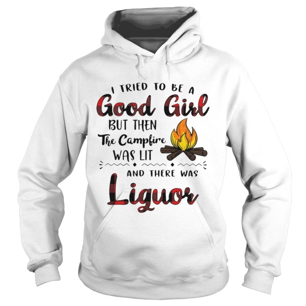 I tried to be a good girl but then the campfire was lit and there was Liquor shirt Ladies V-Neck
