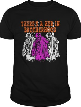 There's a her in brotherhood shirt