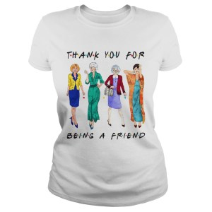 Golden Girls Thank you for being a friend Classic Ladies