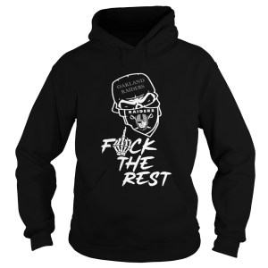 Oakland Raiders fuck the rest Hoodie