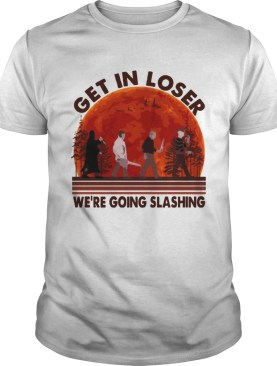 Halloween Horror Characters Get In Loser We Are Going Slashing Shirt