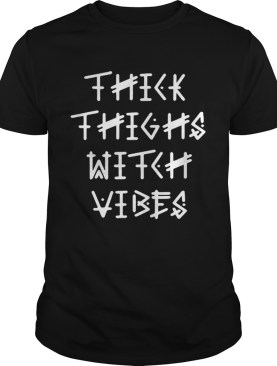 Thick Thighs Witch Vibes Halloween Funny Gift shirt