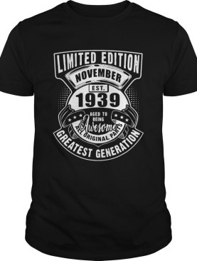 November Est 1939 Aged To Being Awesome All Original Parts Greatest Generation shirt