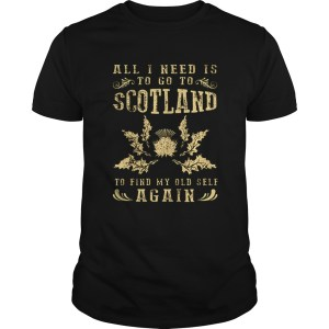 All I need is to go to scotland to find my old self again  Unisex