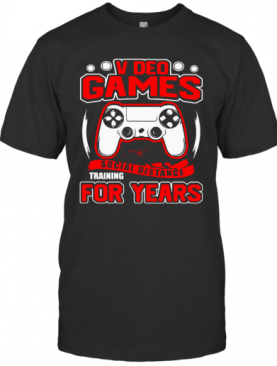 Video Games Social Distance Training For Years T-Shirt