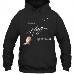 Here'S A Hug Just For You T-Shirt Unisex Hoodie