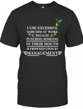 I Use Excessive Sarcasm At Work Because Punching Someone In Their Mouth Is Frowned Upon By Management Covid 19 T-Shirt