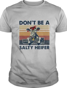 Cow don't be a salty heifer vintage retro white shirt