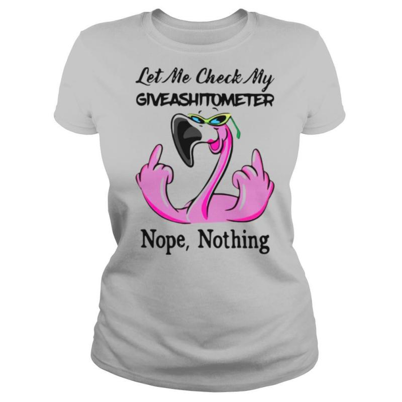 Flamingo Let Me Check My Giveshitometer Nope Nothing shirt