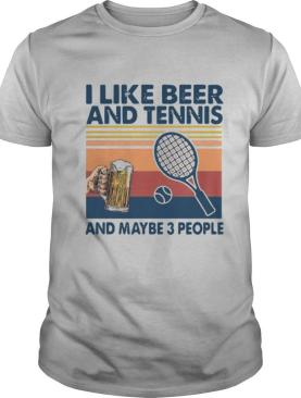 I Like Beer And Tennis Maybe 3 People Vintage shirt