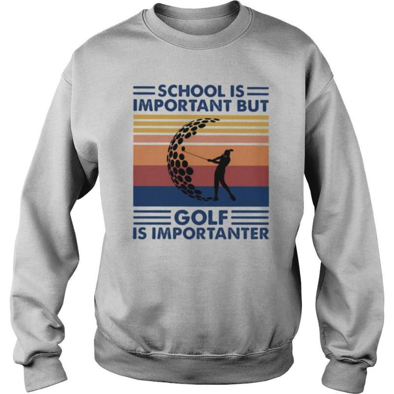 School Is Important But Golf Is Importanter Vintage Retro shirt