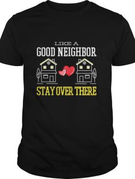 Stay Over There Introvert Anti socialism Social Distancing shirt