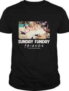 Sunday funday friends the television series shirt