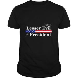 2020 Presidential Election Vote Lesser of Two Evils shirt