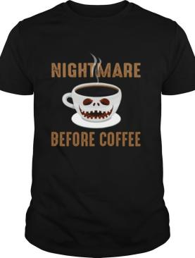 Nightmare Before Coffee Cup Scary Face Halloween shirt