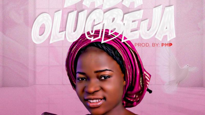 [Gospel Music] Taiwo Esther – Baba Olugbeja